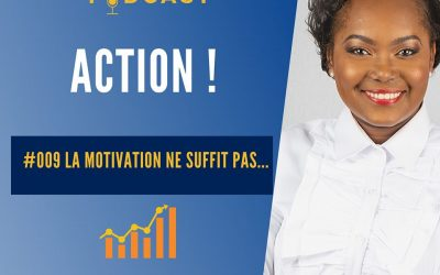 Épisode  #009 La motivation ne suffit pas !